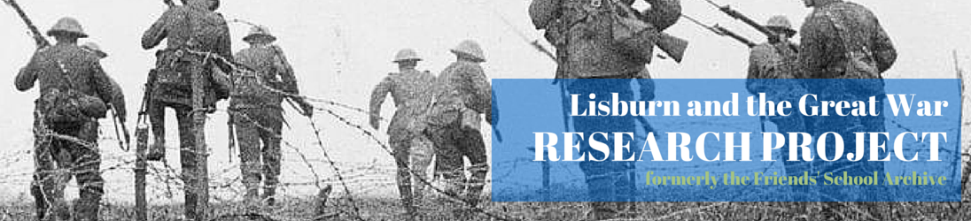 Lisburn and the Great War (WWI): Research Project